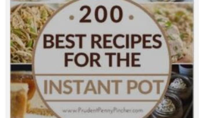 200 recipes for an Instant Pot from Prudent Penny Pincher.