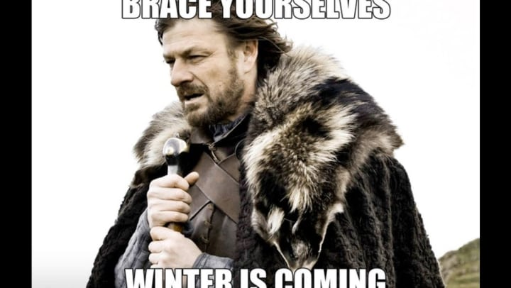 """Meme of Eddard Stark from Game of Thrones that says """"Brace yourselves winter is coming."""""""